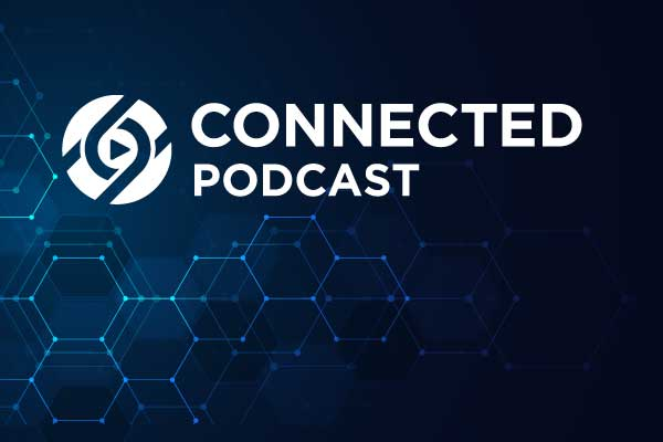 Connected: A Video Podcast – Episode 1